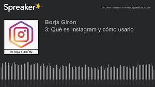 3: Qué es Instagram y cómo usarlo