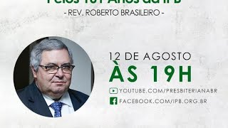 Pronunciamento presidente SC/IPB rev. Roberto Brasileiro - IPB 161 anos
