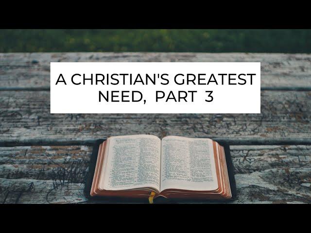 A Christian's Greatest Need, Part 3 (Ephesians 1:19) - Pastor Robb Brunansky