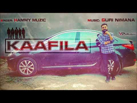 KAAFILA (Full Song) | | Hammy Muzic | Guri Nimana | New Punjabi Song 2017