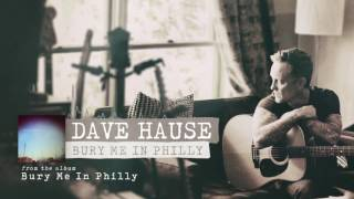 Dave Hause - Bury Me In Philly