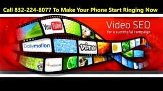 Video SEO Houston Marketing Services Call (832) 224-8077 Youtube Google Number 1