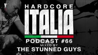 Hardcore Italia - Podcast #66 - Mixed by The Stunned Guys