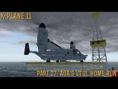 [X-Plane 11] Part 27- AOA's VTOL Home Run (11.20 Beta 2)
