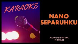 NANO - SEPARUHKU Karaoke Lirik TANPA VOCAL