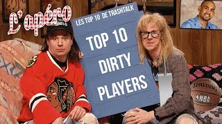 Top 10 joueurs dirty all-time