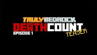 Truly Bedrock | DEATH COUNT | Teaser #2