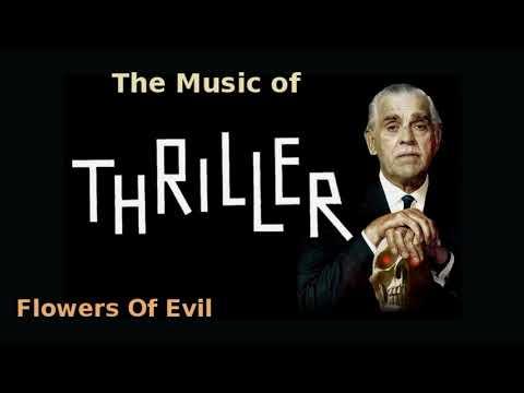 Thriller ~ Flowers Of Evil 1962 music by Morton Stevens