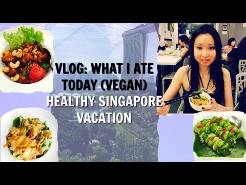 Vlog: What I Ate Today (Vegan) | Healthy Singapore Vacation
