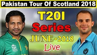 Pakistan VS Scotland Australia Zimbabwe South Africa 2018 | Pakistan Next Series
