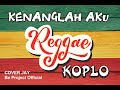 KENANGLAH AKU - REGGAE KOPLO COVER - Be Project