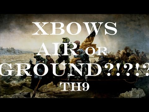 Xbows: Air or Ground?!?!? (TH9)