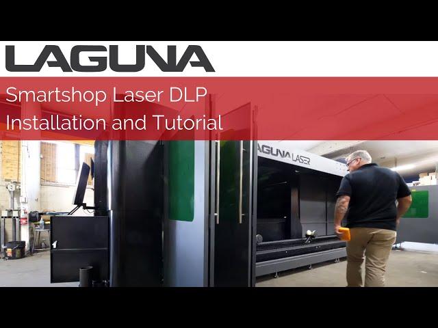SmartShop® Laser DLP Machine Installation and Tutorial | Laguna Tools