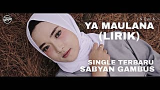 Gambar cover YA MAULANA (LIRIK) - NISSA SABYAN GAMBUS | TERBARU