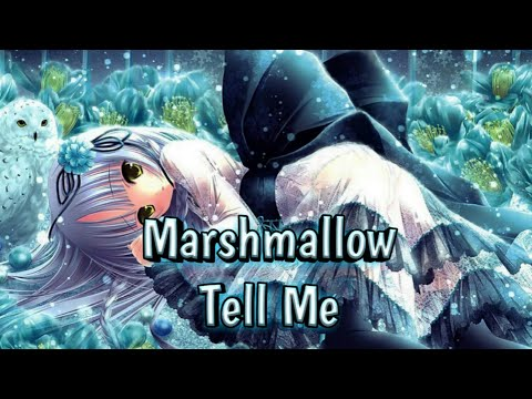 Nightcore - Tell Me - Marshmello