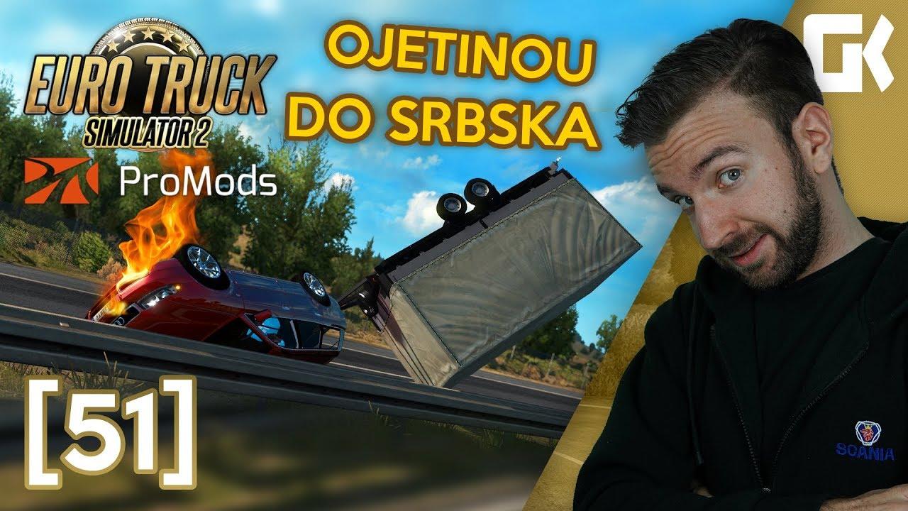 OJETINOU DO SRBSKA!   Euro Truck Simulator 2 ProMods & RusMap #51