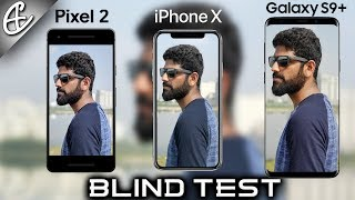 Galaxy S9 Plus vs iPhone X vs Pixel 2 Camera Comparison - BLIND TEST!