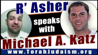 R' Asher speaks with Michael A. Katz