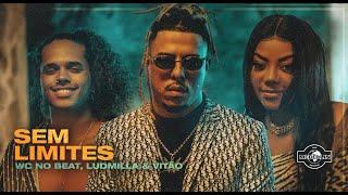 Смотреть клип Wc No Beat Ft. Ludmilla & Vitão - Sem Limites
