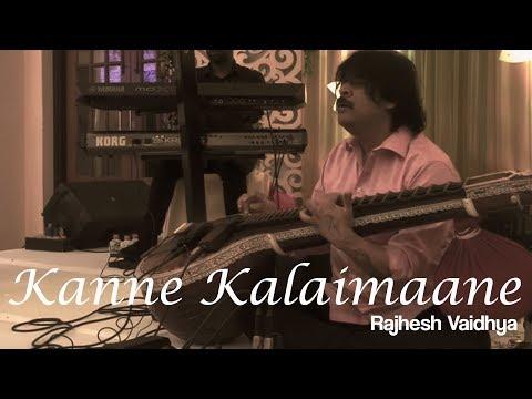 Kanne Kalaimaane |  | Rajhesh Vaidhya