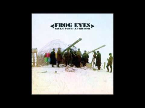 Frog Eyes - Paul's Tomb