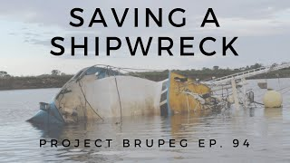 Saving a Shipwreck, the story of Project Brupeg - Ep 94