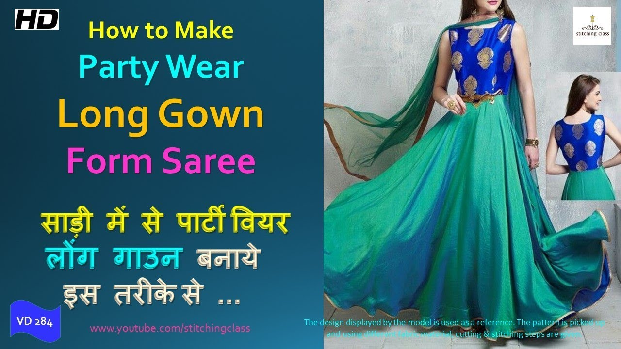 How To Make Long Gown From Old Saree Long Gown Cutting Stitchingclass