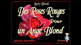 lucky blondo roses rouges lilette