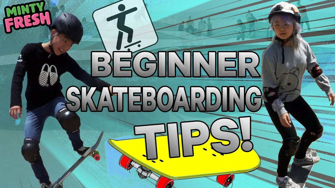 MUST KNOW Skateboarding Tips for Beginners! | Minty Fresh