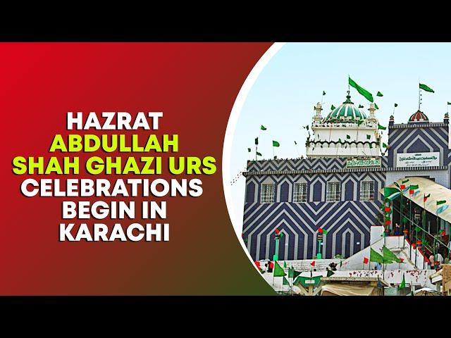 Hazrat Abdullah Shah Ghazi Urs Begin In Karachi