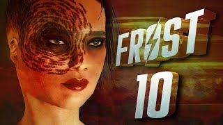 Fallout 4: Frost - Permadeath {Akira} | Ep 10