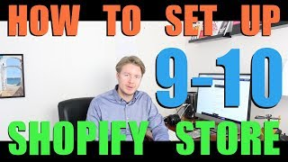 How To Set Up Shopify Store 2018 (Part 4)