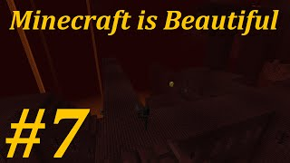 Minecraft is Beautiful: Episode 07 - Terrifying Hell Experience