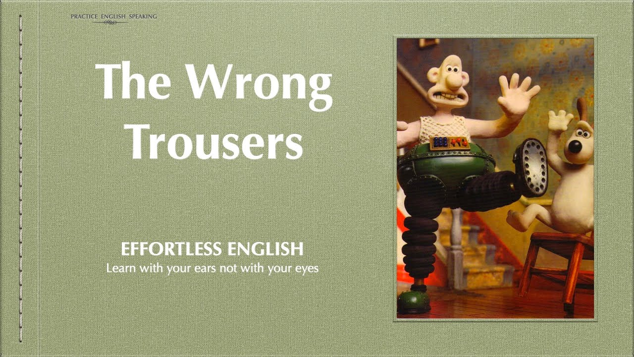 Download Learn English Through Story (The Wrong Trousers) - LEVEL 1