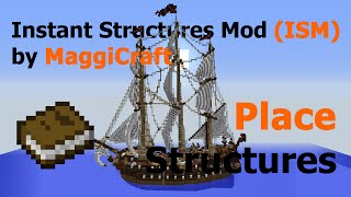 Instant Structures Mod (ISM) by MaggiCraft This tutorial explains h...