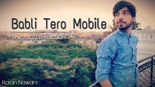 Babli Tero Mobile || New Garhwali Song || New Version || Karan Nawani