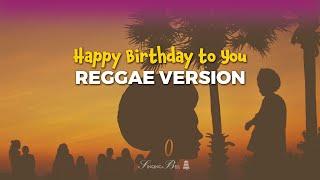 Happy Birthday to You | Reggae Version [Karaoke with Lyrics]