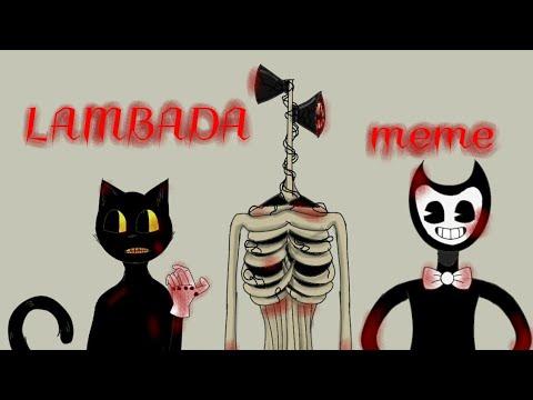 LAMBADA~ANIMATION MEME~Cartoon Cat, Siren Head , Bendy ~