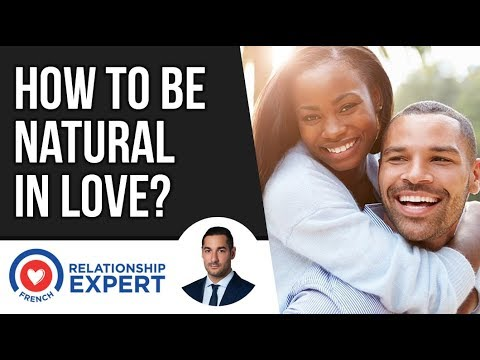 How To Be Natural In Love? No Games!