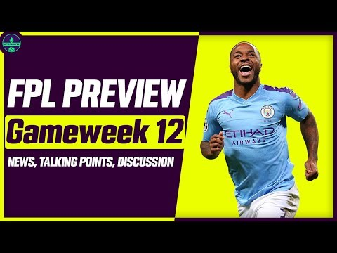 FPL GAMEWEEK 12 PREVIEW | GW12: KEEP OR SELL STERLING? | Fantasy Premier League Tips 2019/20