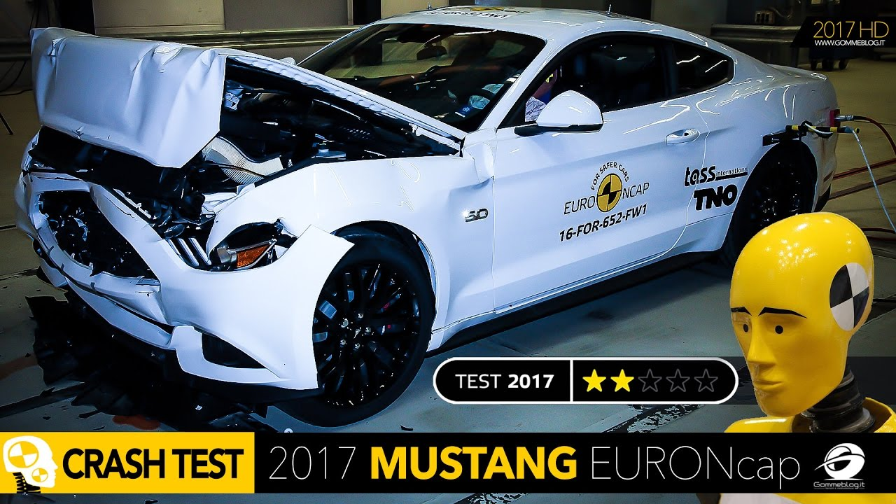 Bad Crash Test Ford Mustang 2017 Euroncap Rating Only 2 Stars Review Accident Safety Muscle Car