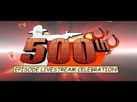 500th Episode Celebration Livestream! - 500th Episode Celebration Livestream!