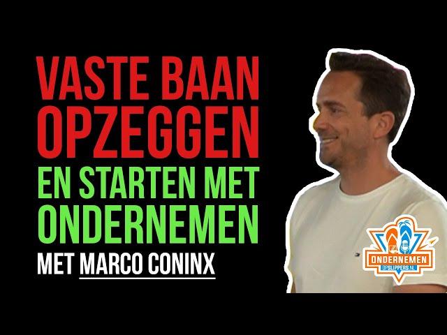 Vaste baan opzeggen en starten met ondernemen met Marco Coninx