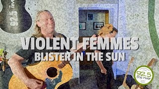 "Violent Femmes perform ""Blister in the Sun"""