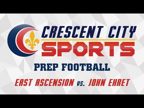 Crescent City Sports Prep Football - East Ascension vs. John Ehret