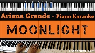 Ariana Grande - Moonlight - Piano Karaoke / Sing Along / Cover with Lyrics