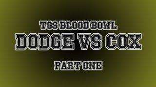 TGS Blood Bowl Tournament - Dodger vs Jesse Cox Part 1