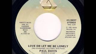 Baixar Paul Davis - Love Or Let Me Be Lonely (Single Version) (1982)