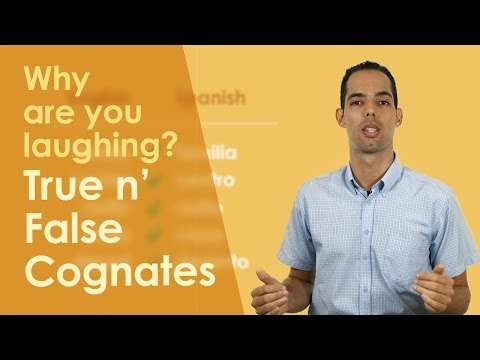 Why are you laughing? True and False Cognates