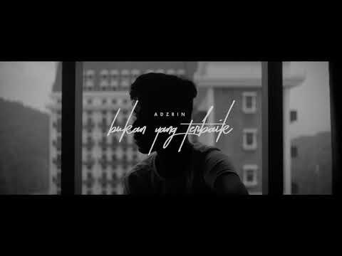 Adzrin : Bukan Yang Terbaik (Teaser)